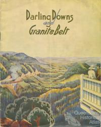 Darling Downs and Granite Belt (front cover), c1935
